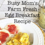 Busy Mom's Farm Fresh Egg Breakfast Recipe Hallstrom Home