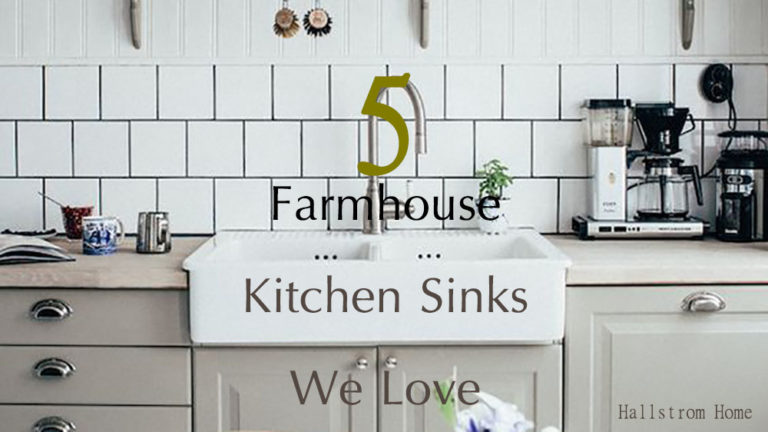 5 Farmhouse Kitchen Sinks We Love - Hallstrom Home - Featured