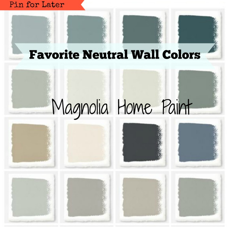 Magnolia Paint Favorite Neutral Wall Colors