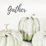 How to Make Your Home Festive for Fall with Our Free Printable with 3 green pumpkins and the word gather