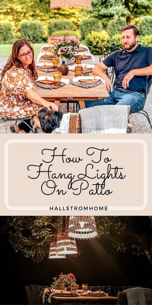 How To Hang String Lights Outdoor / How to hang lights on patio / how to hang lights outside / basket lights / best summer lighting / how to hang basket lights / diy hanging lights / boho lights / farmhouse lighting / light hanging tutorial / easy outdoor lighting / outdoor tablescape / family dinner / summer tablescapes / HallstromHome